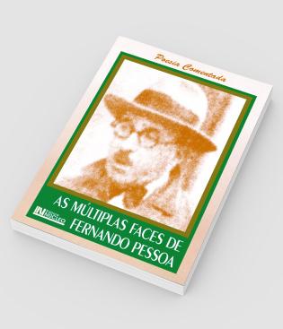 As Multiplas Faces de Fernando Pessoa